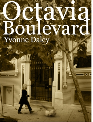 Octavia Boulevard by Yvonne Daley. Photo from the website of the book.